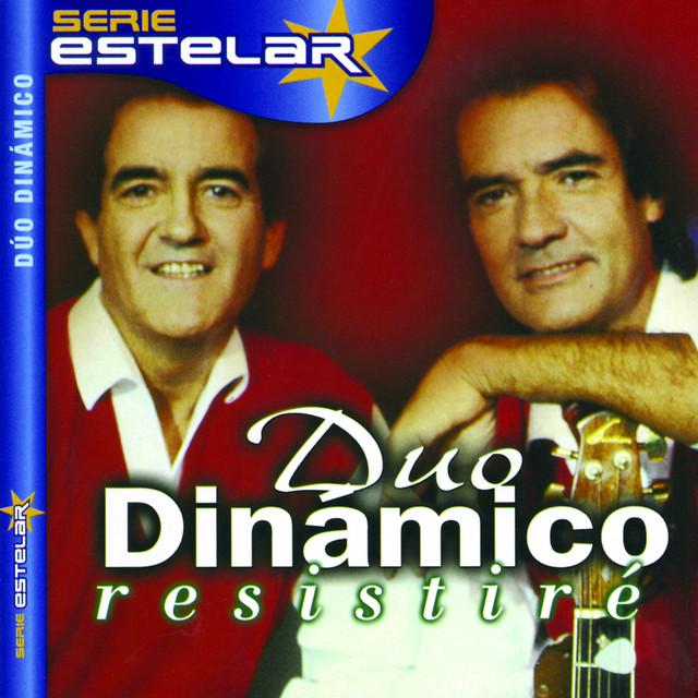 EL DÚO DINÁMICO - RESISTIRÉ