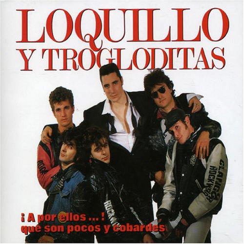 LOQUILLO Y LOS TROGLODITAS - EL ROMPEOLAS
