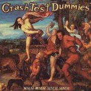 CRASH TEST DUMMIES - MMMM MMMM MMMM MMMM
