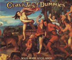 CRASH TEST DUMMIES - MMMM MMMM MMMM MMMM
